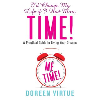 Id change my life if i had more time - a practical guide to living your dre